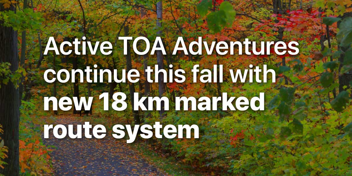 Active TOA Adventures continue this fall with new 18 km marked route system